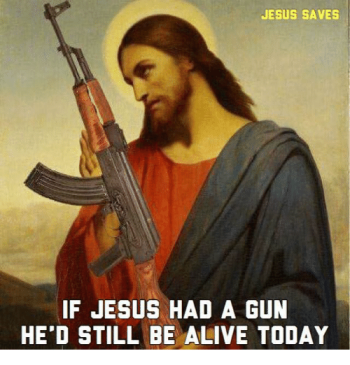 jesus-saves-if-jesus-had-a-gun-hed-still-be-31071455