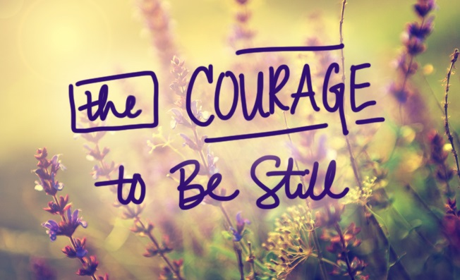 Courage-to-be-still3